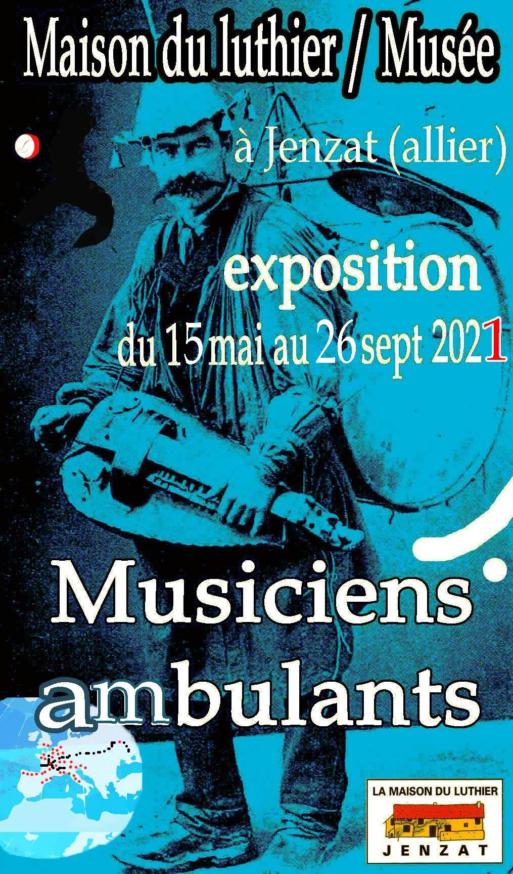 Exposition temporaire musiciens ambulants du 15 mai au 26 sept 2021 Maison du luthier / Musée